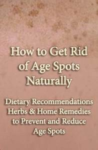 How Do You Get Rid Of Age Spots Naturally