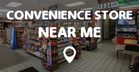 Store Near Me by Convenience Store Near Me Points Near Me