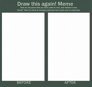 Meme before and after by bampire on deviantart for Draw this again meme template