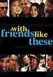 With Friends Like These - YouTube