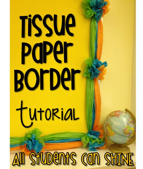border decoration ideas tissue paper border a tutorial all students can shine