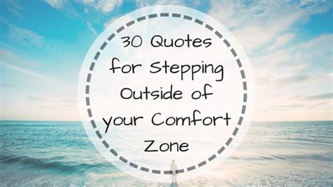 comfort zone c 30 quotes for stepping outside of your comfort zone