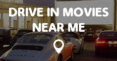 DRIVE IN MOVIES NEAR ME - Points Near Me