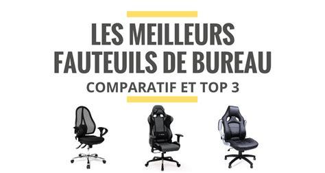 comparatif chaise de bureau les meilleurs fauteuils de bureau comparatif 2018 le