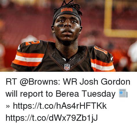 Josh Gordon Meme - velad rt wr josh gordon will report to berea tuesday 187 httpstcohas4rhftkk httpstcodwx79zb1jj