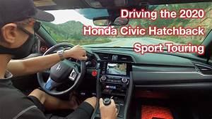 Driving The 2020 Honda Civic Hatchback Sport Touring