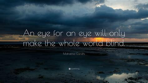 mahatma gandhi quote  eye   eye