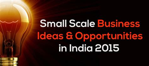 Small Scale Business Ideas And Opportunity In India