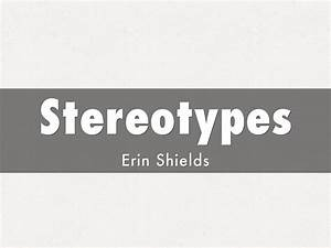 Stereotypes by erin.shields376
