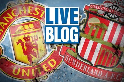 Manchester United 2-0 Sunderland RECAP: Relive the build ...