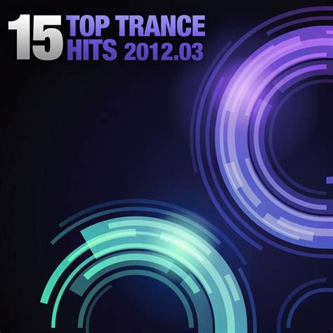 15 Top Trance Hits 03 2012  Mp3 Buy, Full Tracklist