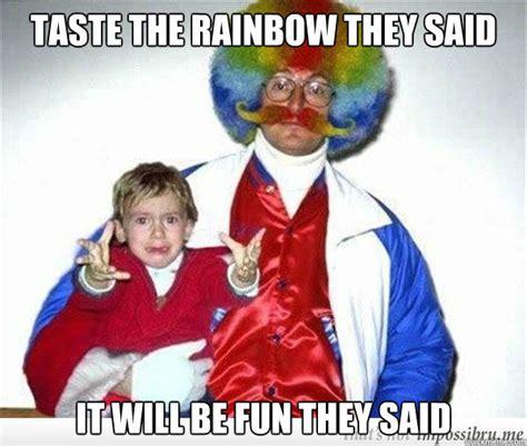 Taste The Rainbow Meme - taste the rainbow they said it will be fun they said 80s clown dad quickmeme