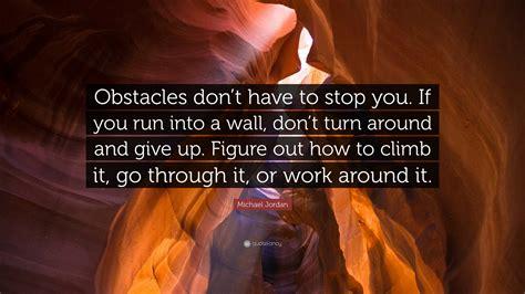 michael jordan quote obstacles dont   stop