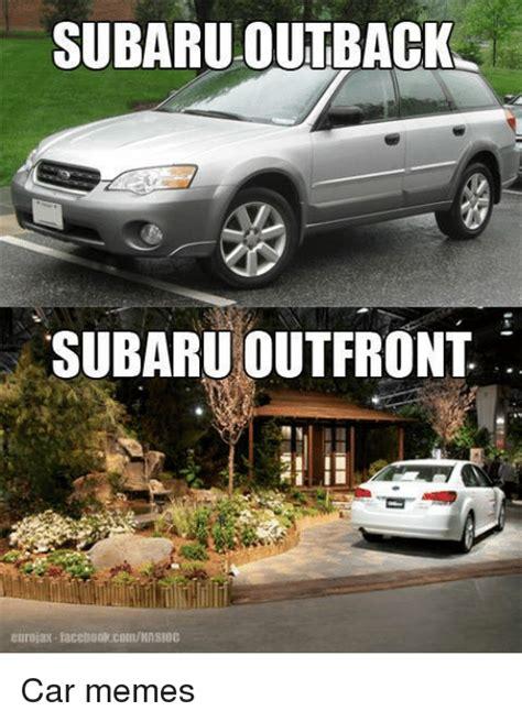 Subaru Memes - subaru outback subaru out front car memes cars meme on sizzle