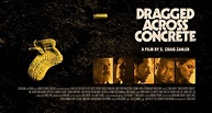 Exclusive Interview - Dragged Across Concrete director S ...