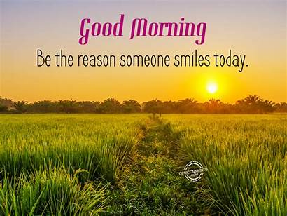 Morning Today Someone Reason Smiles Quotes Wishes