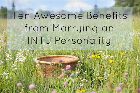 10 Benefits of Marrying an INTJ   Authentic Virtue