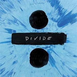 Ed Sheeran new album Divide release date, album cover and ...