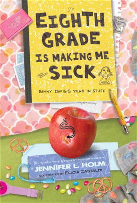 eighth grade  making  sick ginny daviss year