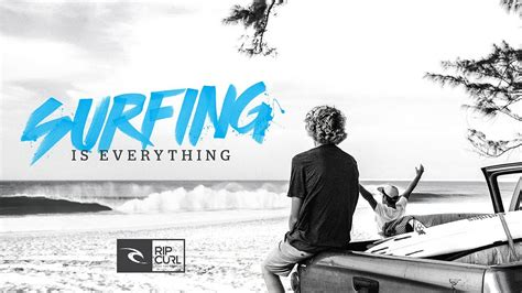 rip curl surfing is everything
