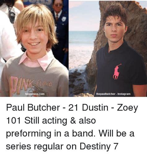 zoey paul butcher 101 dustin memes acting still destiny preforming regular band series