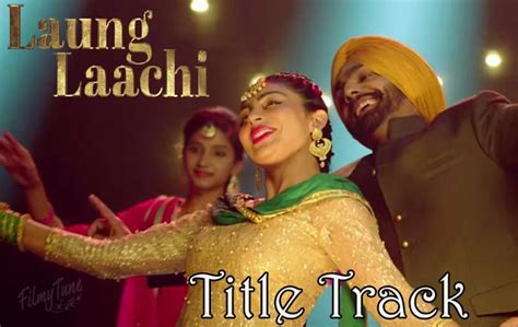 Laung Laachi Title Song 2018