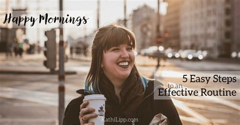 Happy Mornings 5 Easy Steps To An Effective Routine