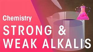 Strong And Weak Alkali U0026 39 S
