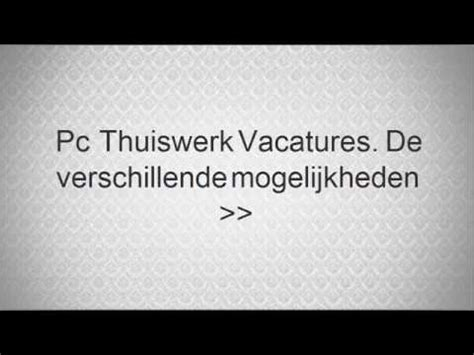 Pc thuiswerk vacatures