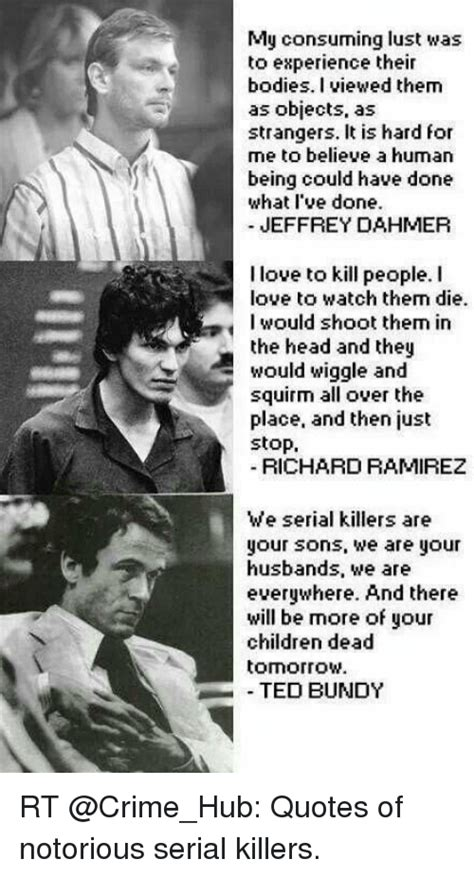 serial quotes killers dahmer jeffrey ted bundy dead richard notorious ramirez crime memes quote killer famous victims bodies evil rt