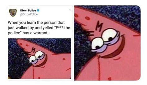 Evil Patrick Memes - illinois police tweets evil spongebob meme about retaliatory arrests very real