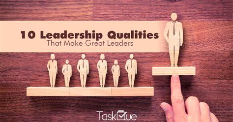 top  leadership qualities   good leaders
