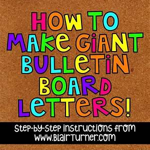 How to make giant bulletin board letters blairturnercom for Teacher bulletin board letters