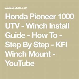 Honda Pioneer 1000 Utv - Winch Install Guide