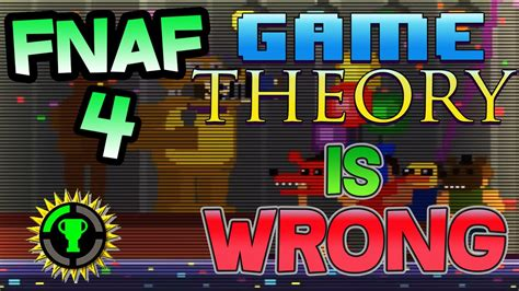 Game Theory Fnaf Game Theory Is Wrong Game Theory Fnaf 4 Got It All
