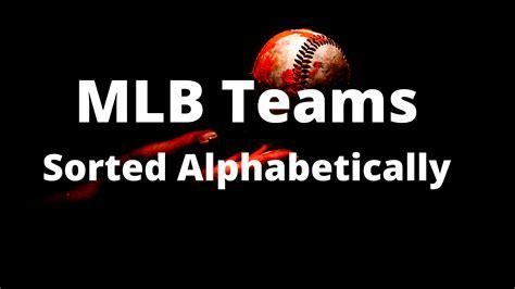 List of Major League Baseball Teams in Alphabetical Order ...