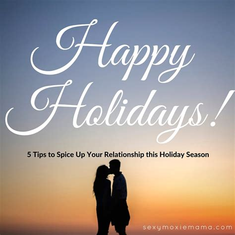 5 Tips To Spice Up Your Relationship This Holiday Season