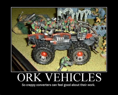 Ork Memes - ork motivational pictures the orky fort your hq for warhammer 40k orks