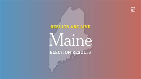 maine election results   york times
