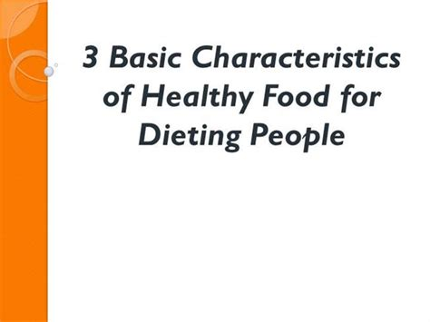 characteristics of cuisine 3 basic characteristics of healthy food for dieting
