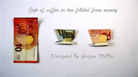 kaffeetasse aus geldschein gefaltet origami anleitung
