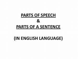Parts of speech & Parts of a sentence