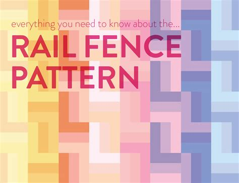 Everything You Need To Know About The Rail Fence Quilt
