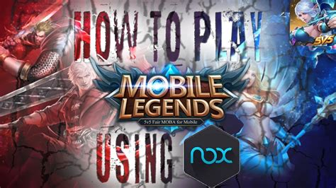 How To Play Mobile Legends On Pc Using Nox