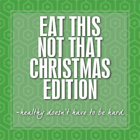 Eat This, Not That! (Christmas Edition)
