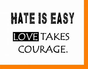Love Not Hate Quotes. QuotesGram