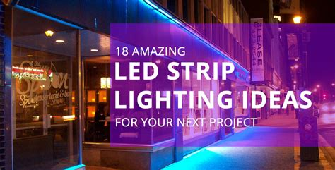amazing led strip lighting ideas    project