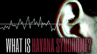 What Is Causing Havana Syndrome?   Unsolved Mysteries ...