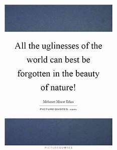 Nature Beauty Quotes & Sayings | Nature Beauty Picture Quotes