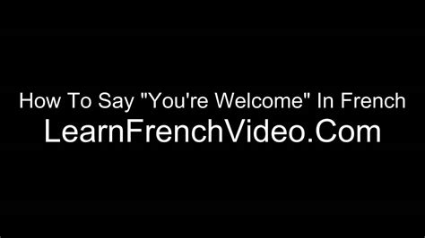 You're Welcome in French - YouTube